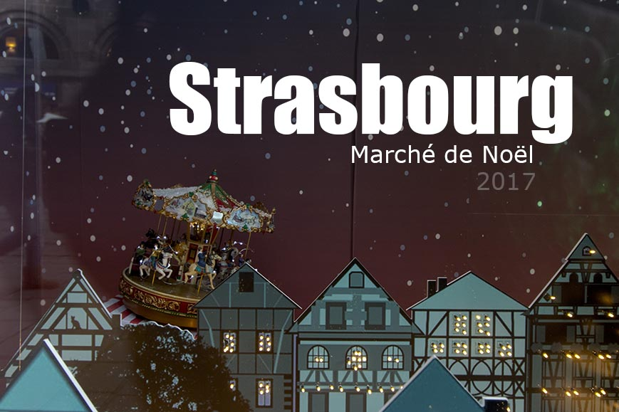 Strasbourg march de no l 2017 - Marche de noel paris 2017 date ...